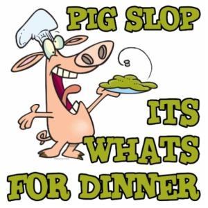Pig Slopp